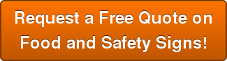 Request a Free Quote on Food and Safety Signs!