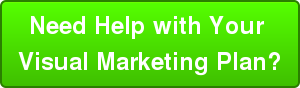 Need Help with Your  Visual Marketing Plan?