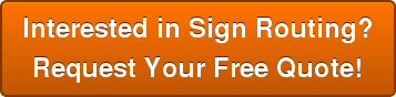 Interested in Sign Routing? Request Your Free Quote!